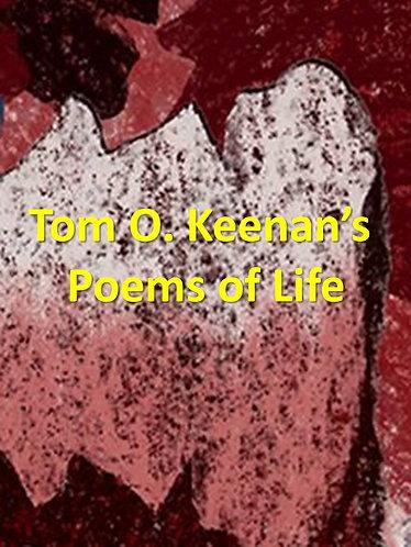 Tom O. Keenan's Poems of Life