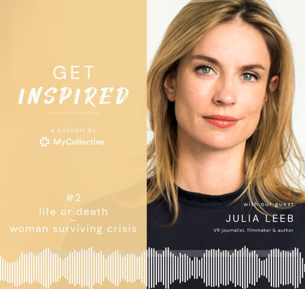 LIFE OR DEATH - WOMEN SURVIVING CRISIS - PODCAST WITH JULIA LEEB