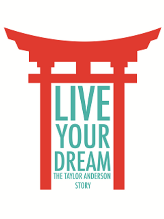 Live Your Dream The Taylor Anderson Story Torii