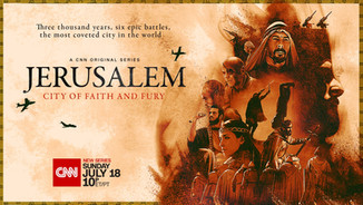 Jerusalem: City of Faith and Fury Premieres Sunday, July 18
