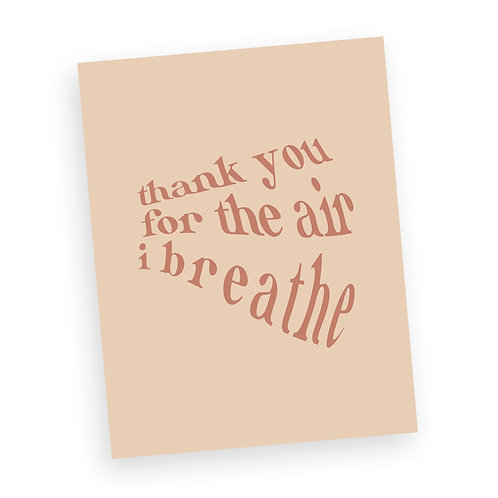 'Thank You For The Air I breathe' Print