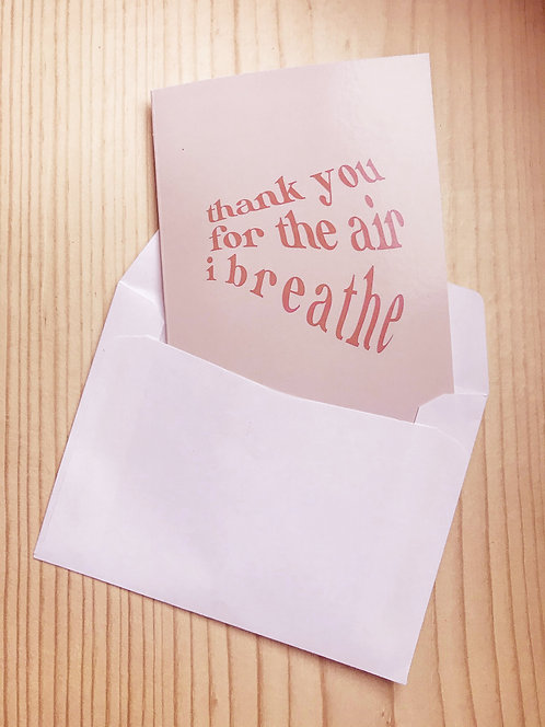 'Thank You for The Air I Breath' Greeting Card