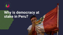 Why is democracy at stake in Peru?
