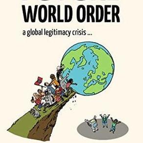 Future World Order- A global legitimacy crisis- A critical review