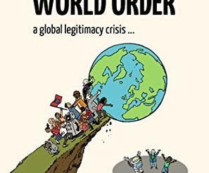 Future World Order- A global legitimacy crisis- A critical review