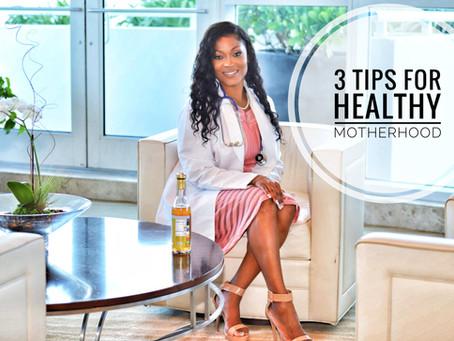 3 TIPS FOR HEALTHY MOTHERHOOD