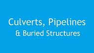 Culverts, Piplelines and Buried Structures