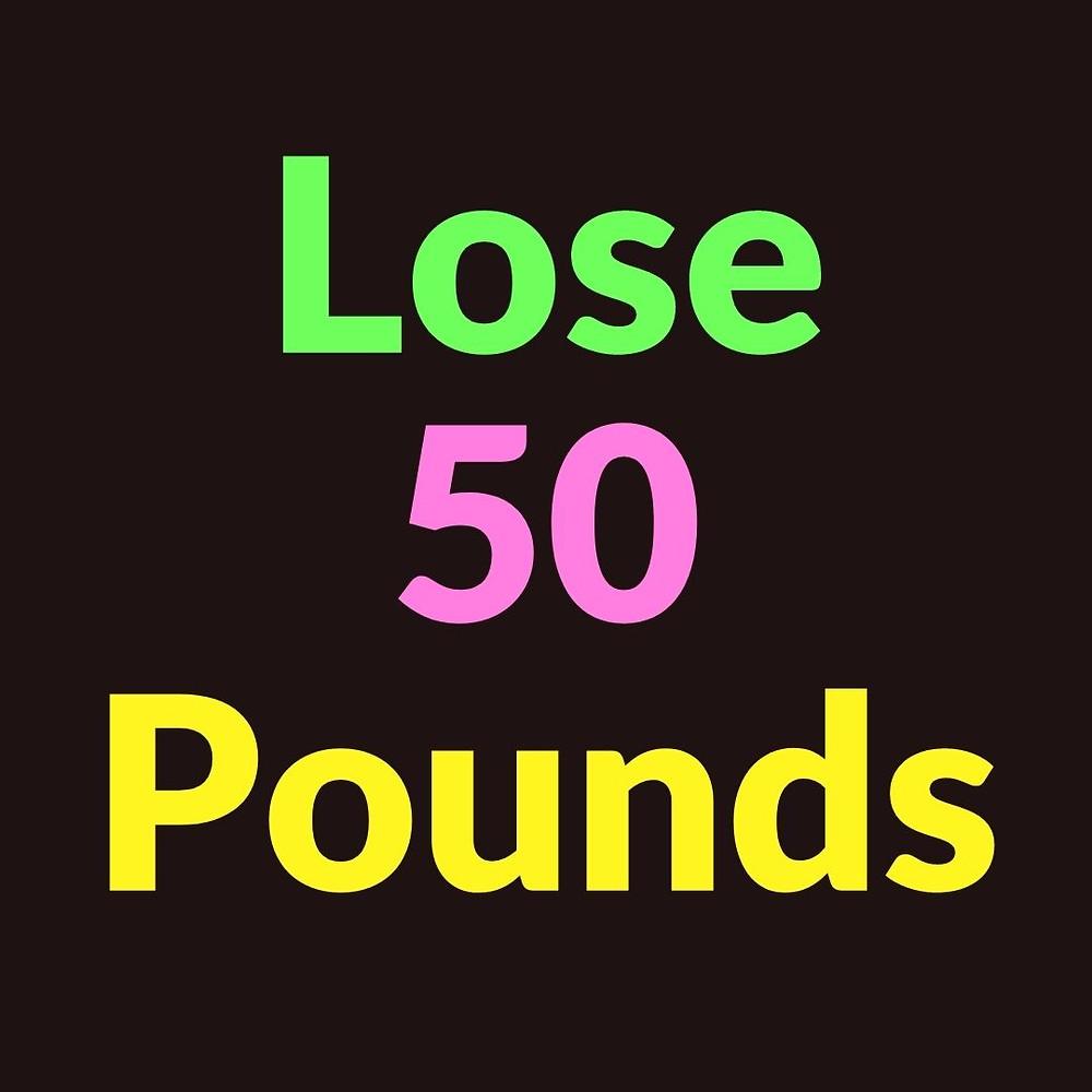 Lose 50 pounds