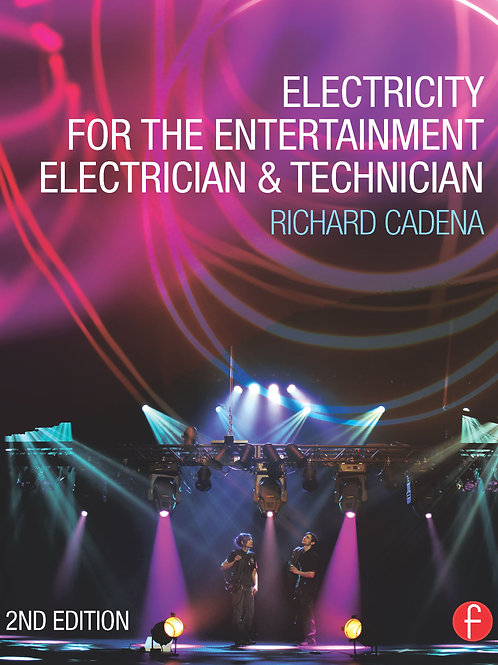 Electricity for the Entertainment Electrician, 2nd