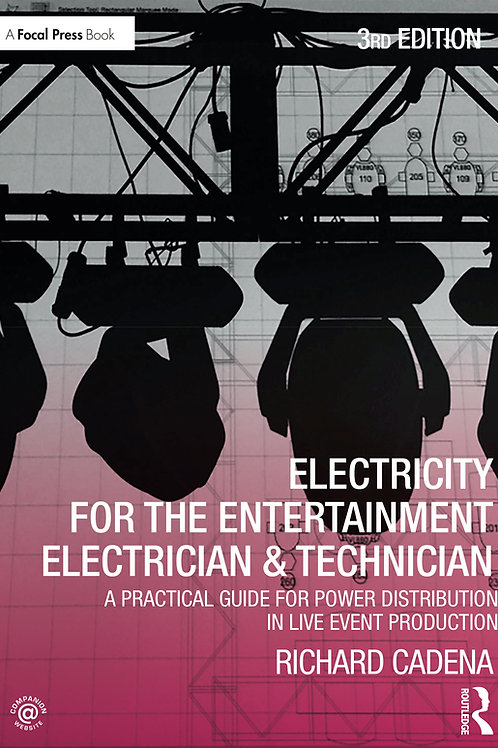 Electricity for the Entertainment Electrician, 3rd