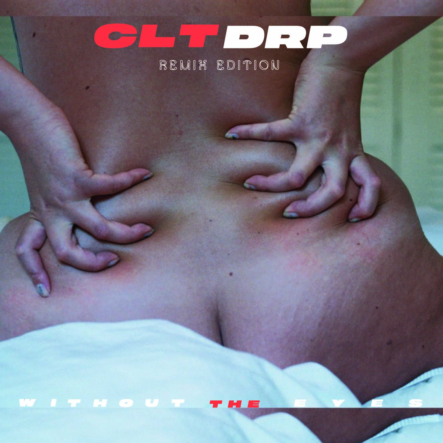 CLT DRP - Without the Eyes (Remixes)