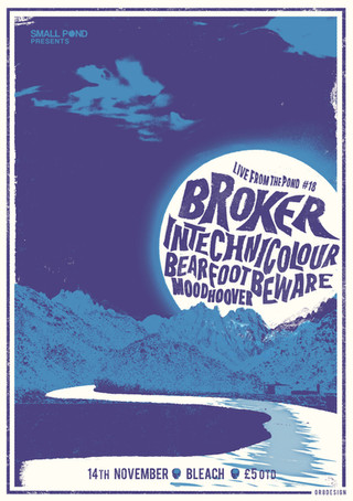 Broker, Intechnicolour, Bearfoot Beware, Moodhover @ Bleach