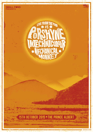 Live from the pond 15, Porshyne, Intechnicolour, Mechanical Monkey