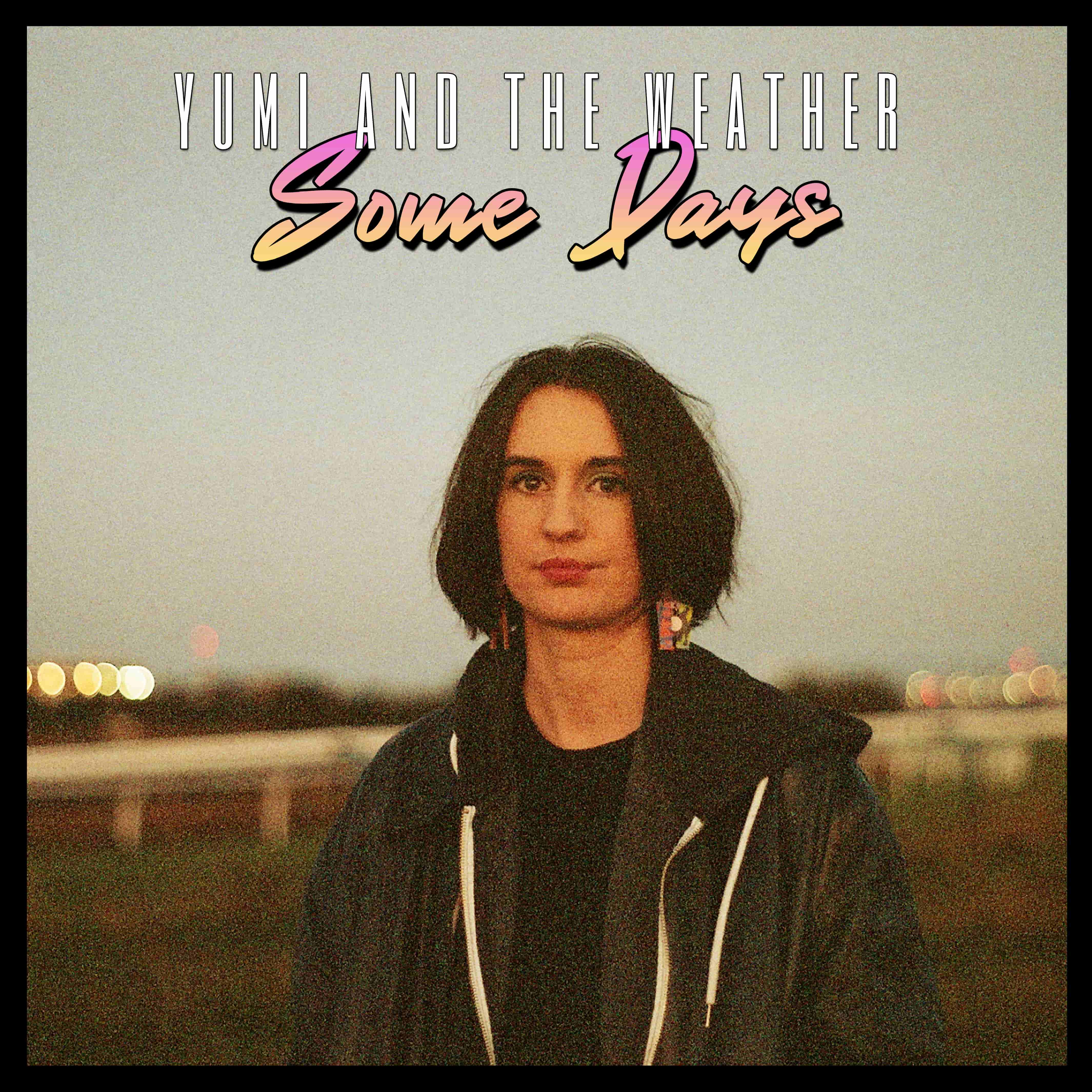 Yumi And The Weather - Some Days EP