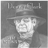 Denny Clark - Live At Rossini's.jpg