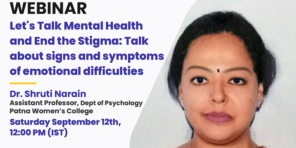 Let's Talk Mental Health and End the Stigma: Talk about signs and symptoms of emotional difficulties