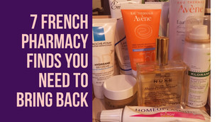7 French Pharmacy Finds You Need to Bring Back