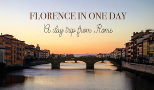 Florence in One Day: A Day Trip from Rome