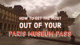Paris Museum Pass: How to Get the Most Out of It