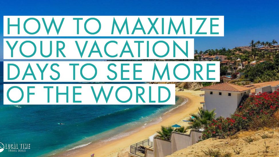 How to Maximize Your Vacation Days to See More of the World