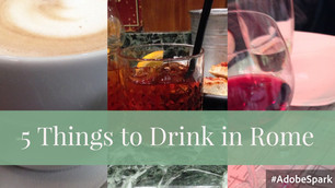 5 Things to Drink while in Rome