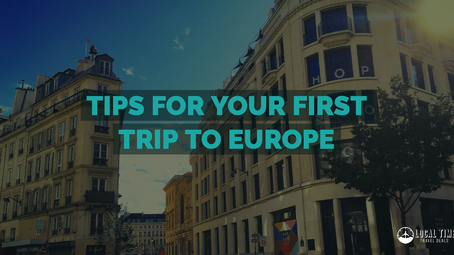 Tips for Your First Trip to Europe