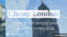 Cheap London: How to not empty your wallet at every pub