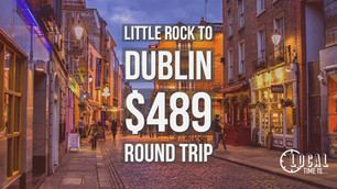 Little Rock to Dublin $489 Round trip
