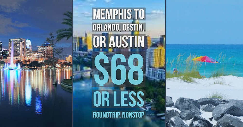 memphis to Orlando, Destin, or Austin for $68 or less