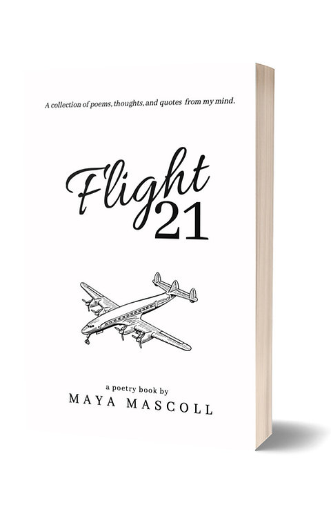 Flight 21: A collection of poems, thoughts, and quotes from my mind.