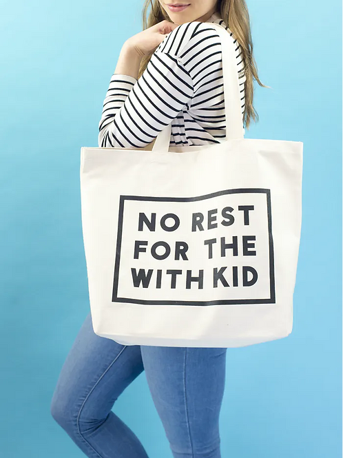 No Rest For the With Kid Tote