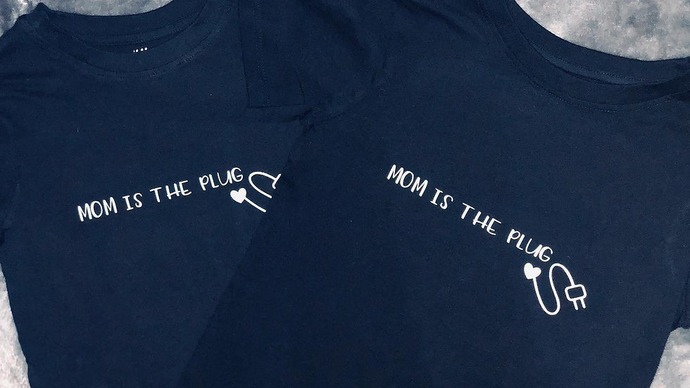 Mom Is The Plug