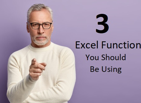 Three Excel Functions You Should Be Using