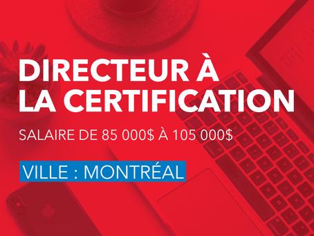 Directeur à la certification  (Québec/Montréal/Rive-Sud)