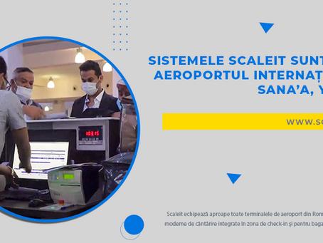 Acum, sistemele Scaleit sunt si pe Aeroportul International Sana'a, Yemen