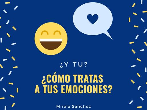 Y tú, ¿Cómo tratas a tus emociones?