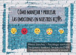 Guía para procesar y gestionar las emociones de nuestros hijos (PARTE II)