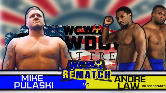 Mike Pulaski vs Andre Law w/ Dre Brenner