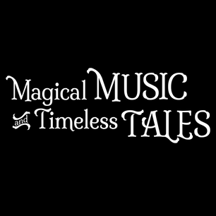 Magical Music & Timeless Tales