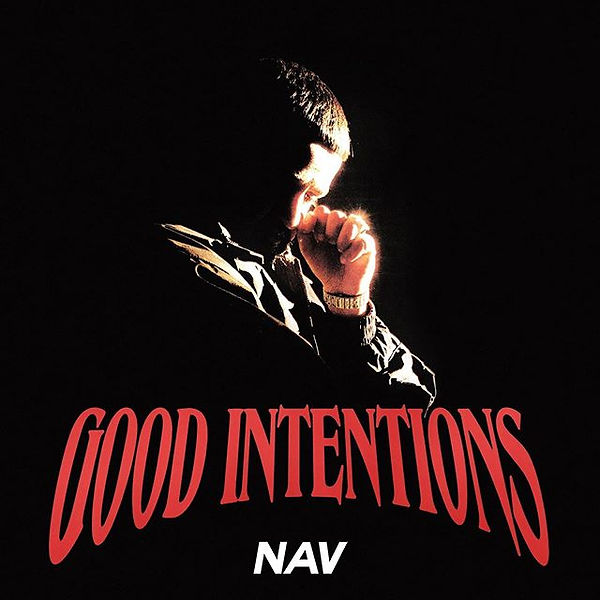 "@nav ""Good Intentions"" out now everywher"