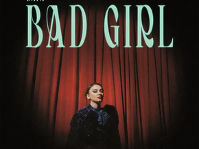 "Song Review: ""Bad Girl"" by Daya"
