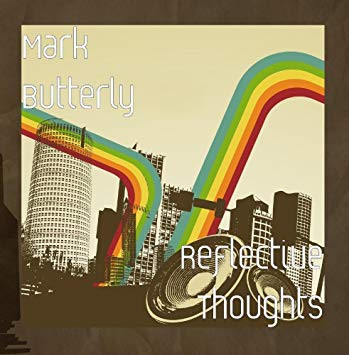 Review: Mark Butterly - Reflective Thoughts