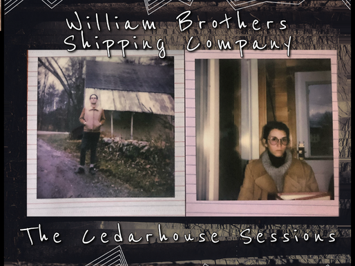 Review: The William Brothers Shipping Company - The Cedarhouse Sessions
