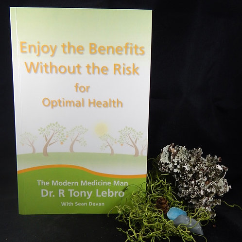 Enjoy the Benefits Without the Risk for Optimal Health: A Book by Dr. Lebro
