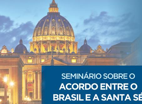 Seminário sobre o Acordo Brasil Santa Sé reúne especialistas nesta quarta e quinta-feira (16 e 17),