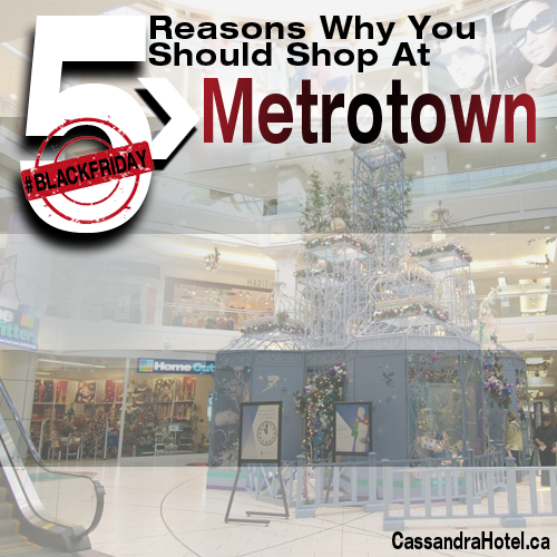 5 Reasons Why You Should Shop At Metrotown On Black Friday