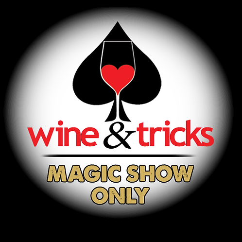 Wine & Tricks (Magic Show Only)