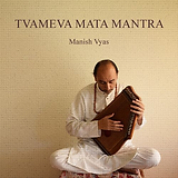 Mantra Twameva at Cha Pita Twameva by Manish Vyas