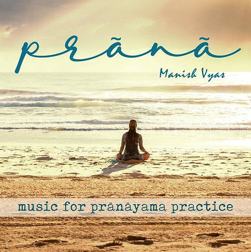 PRÃNÃ - Music for Prãnãyam Practice