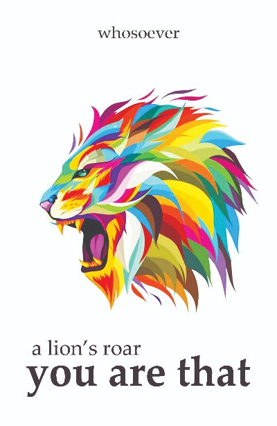 YOU ARE THAT - a lion's roar